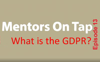 Mentors On Tap – Episode 13 – What is the GDPR?