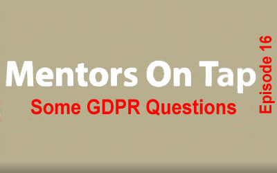 Mentors On Tap – Ep. 16, Some GDPR Questions