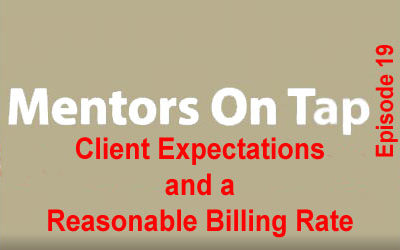 Mentors On Tap – Ep. 19 – Client Expectations and Billing Rate