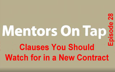 Mentors On Tap – Episode 28 – Clauses You Should Watch for in a New Contract